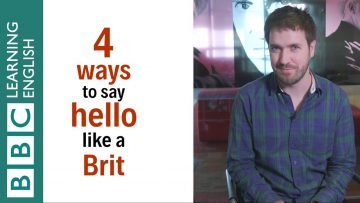 how-to-say-hello-like-a-british-english-speaker-english-in-a-minute